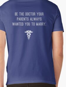 Be the doctor your parents always wanted you to marry v2 Mens V-Neck T-Shirt