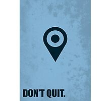 Don't Quit - Life Inspirational Quotes Photographic Print