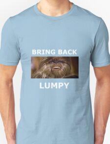 Bring Back Lumpy Unisex T-Shirt