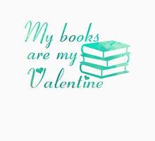 My books are my Valentine [Aquamarine] Unisex T-Shirt