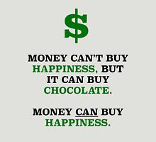 MONEY CAN BUY HAPPINESS Unisex T-Shirt