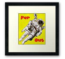 Far Out - Astronaut Framed Print