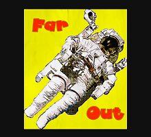 Far Out - Astronaut Unisex T-Shirt