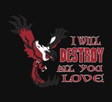 I Will DESTROY All You Love by badwolf-00