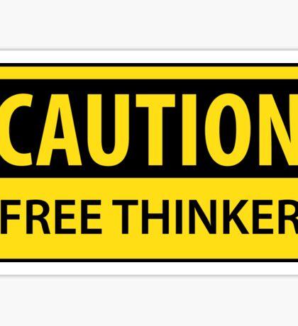 Caution - Free Thinker Sticker