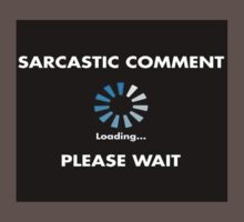 Sarcastic Comment Loading Baby Tee