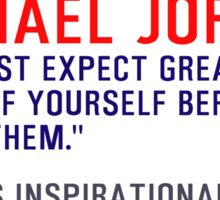 Timeless Inspirational, Motivational Quotes, You must expect great things of yourself, Michael Jordan Sticker