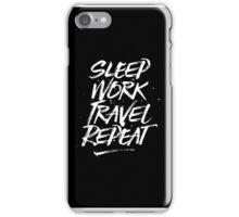 Sleep, Work, Travel, Repeat iPhone Case/Skin