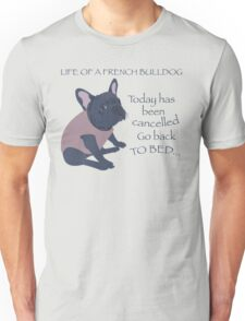 Life of a French Bulldog Unisex T-Shirt