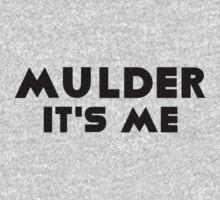 Mulder, It's Me by Julia Gorst
