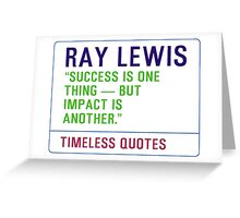 Motivational Quotes - RAY-LEWIS Greeting Card