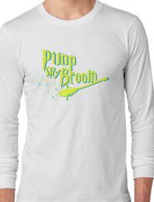 Broom Pimping Long Sleeve T-Shirt