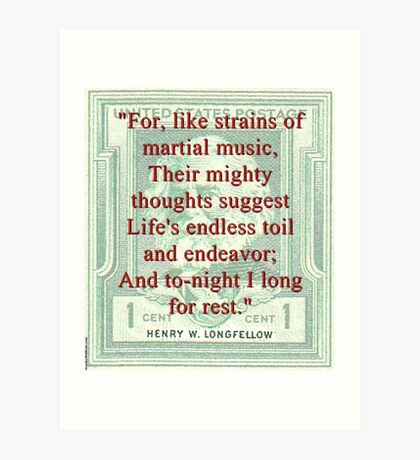 For Like Strains Of Martial Music - Longfellow Art Print