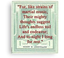 For Like Strains Of Martial Music - Longfellow Canvas Print