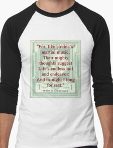 For Like Strains Of Martial Music - Longfellow Men's Baseball ¾ T-Shirt