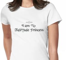 I am No Fairytale Princess Womens Fitted T-Shirt