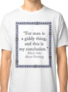 For Man Is A Giddy Thing - Shakespeare Classic T-Shirt