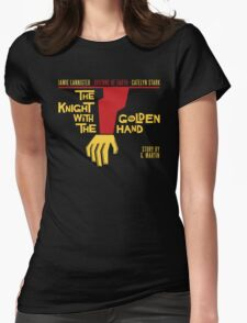 The Knight with the Golden Hand Womens Fitted T-Shirt