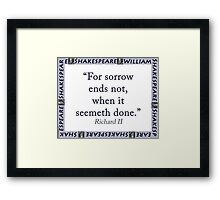 For Sorrow End Not - Shakespeare Framed Print