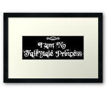 I am No Fairytale Princess Dark Framed Print