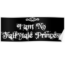 I am No Fairytale Princess Dark Poster