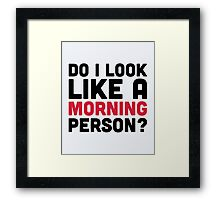 Morning Person Funny Quote Framed Print