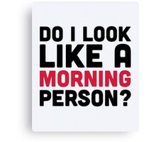 Morning Person Funny Quote Canvas Print
