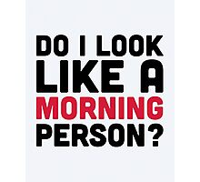 Morning Person Funny Quote Photographic Print