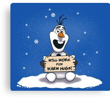 Will Work for Warm Hugs  Canvas Print
