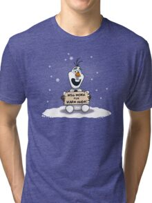 Will Work for Warm Hugs  Tri-blend T-Shirt