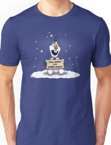 Will Work for Warm Hugs  Unisex T-Shirt