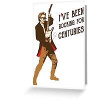 Doctor Who | Rocking for Centuries  Greeting Card