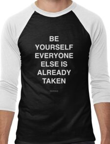 Be yourself everyone else is already taken Men's Baseball ¾ T-Shirt