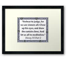 Forebear To Judge - Shakespeare Framed Print