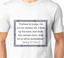 Forebear To Judge - Shakespeare Unisex T-Shirt