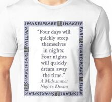 Four Days Will Quickly - Shakespeare Unisex T-Shirt
