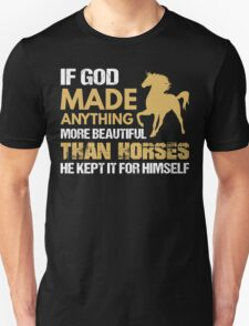 If God Made Anything More Beautiful Than Horses T-Shirt