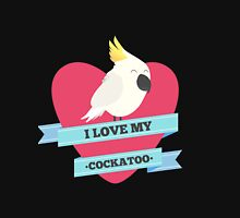I Love My Cockatoo Unisex T-Shirt