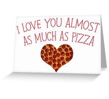 Valentines Day - Pizza Greeting Card