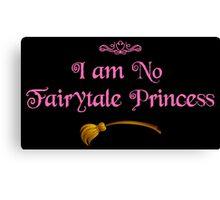 I am No Fairytale Princess - Dark Pink Canvas Print