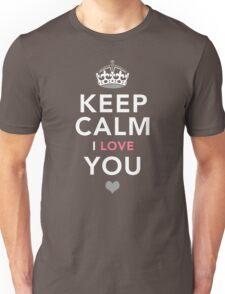 Keep Calm, I Love You   Romantic Gift T-Shirt