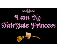 I am No Fairytale Princess Variant Photographic Print