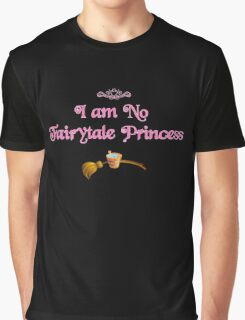 I am No Fairytale Princess Variant Graphic T-Shirt
