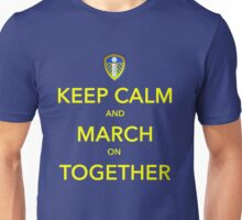 Keep Calm And March On Together Unisex T-Shirt