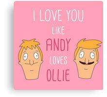 I love you like Andy loves Ollie Canvas Print