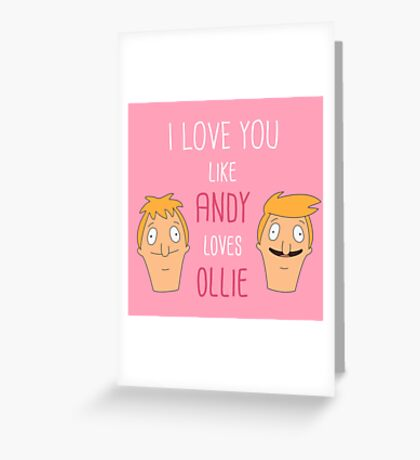 I love you like Andy loves Ollie Greeting Card