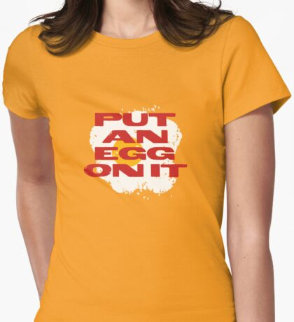 PUT AN EGG ON IT Womens Fitted T-Shirt