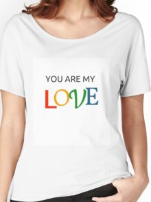 YOU ARE MY LOVE Women's Relaxed Fit T-Shirt