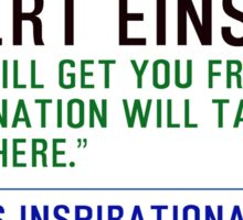 Timeless Inspirational Quotes - ALBERT EINSTEIN 1 Sticker
