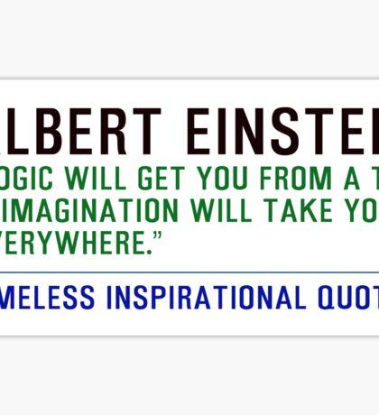 Timeless Inspirational Quotes - ALBERT EINSTEIN 1 Sticker